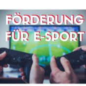 Kommunale E-Sport-Förderung kommt!